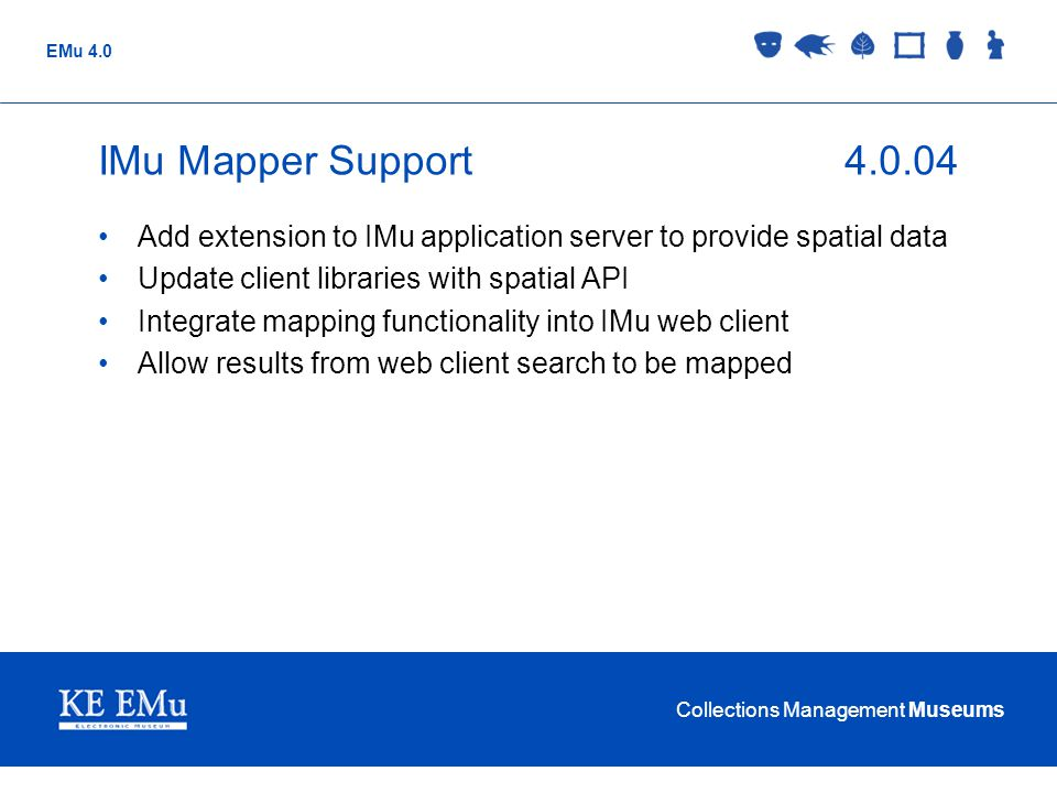 IMu Mapper Support 4.0.04 Add extension to IMu application server to provide spatial data. Update client libraries with spatial API.