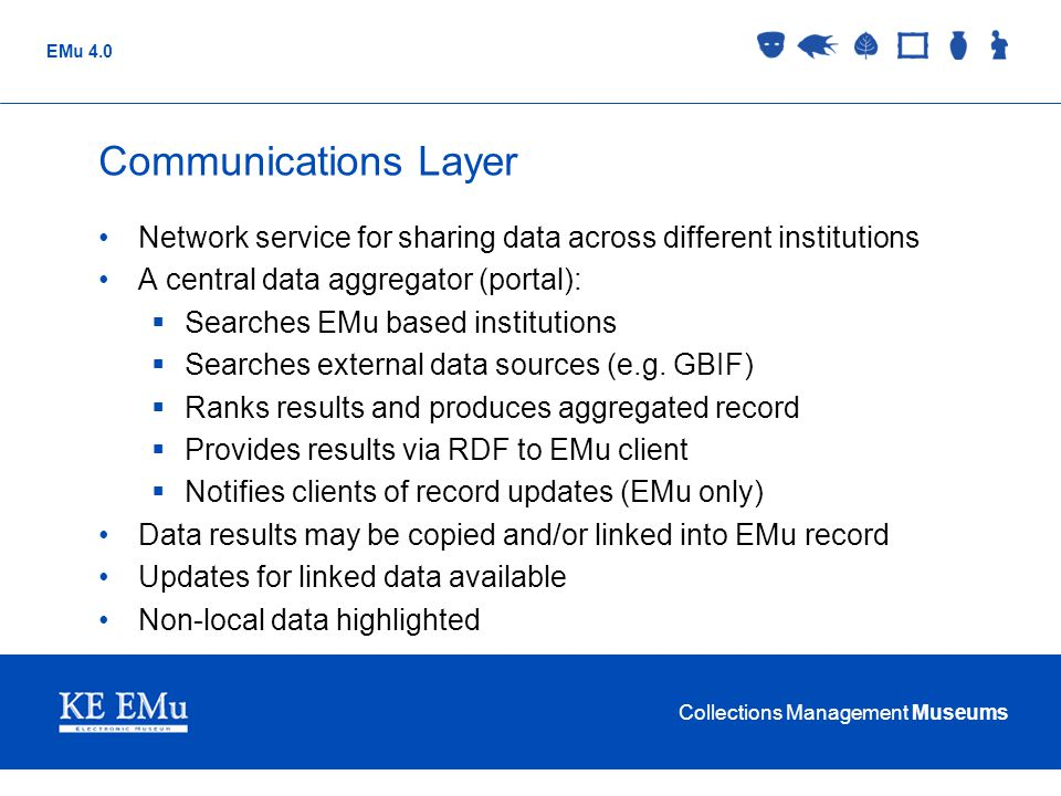 Communications Layer Network service for sharing data across different institutions. A central data aggregator (portal):
