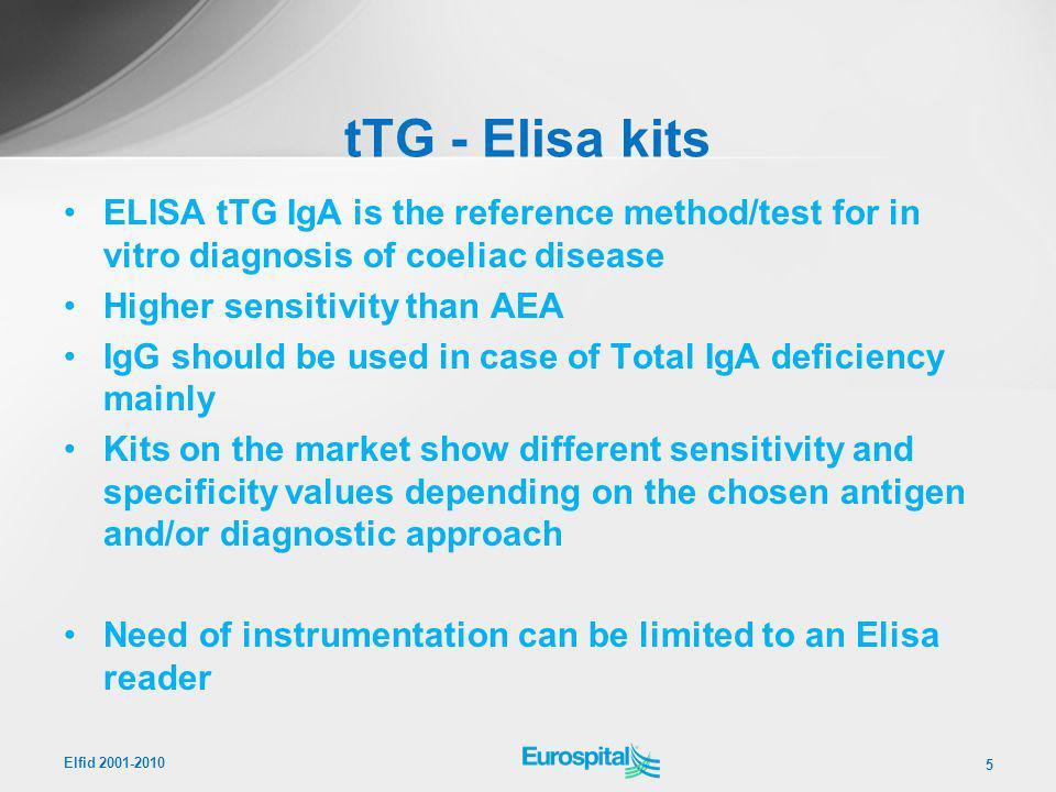 tTG - Elisa kits ELISA tTG IgA is the reference method/test for in vitro diagnosis of coeliac disease.