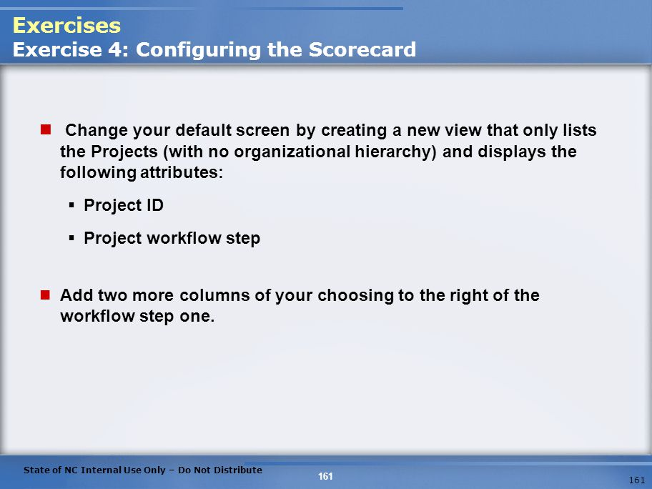 Exercises Exercise 4: Configuring the Scorecard