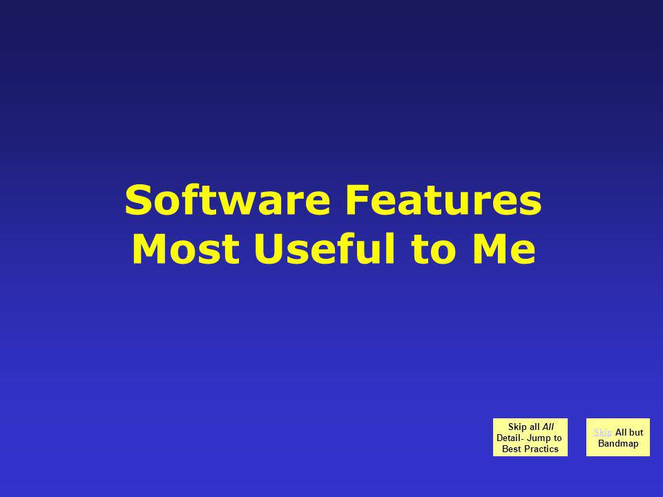 Software Features Most Useful to Me