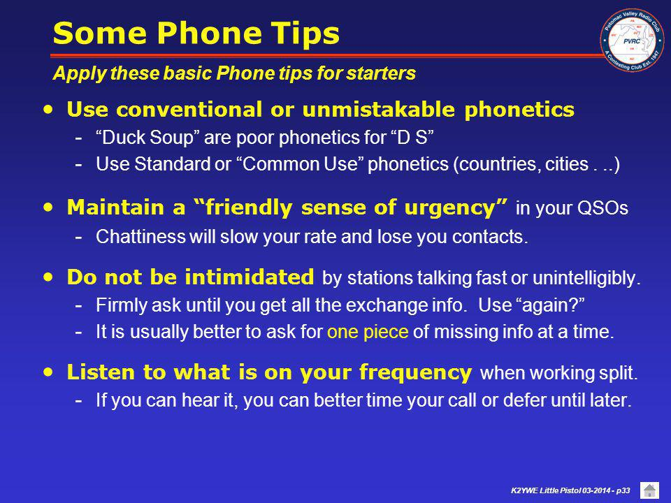 Some Phone Tips Use conventional or unmistakable phonetics
