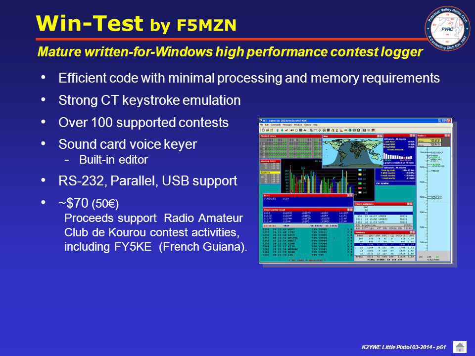 Win-Test by F5MZN Mature written-for-Windows high performance contest logger. Efficient code with minimal processing and memory requirements.
