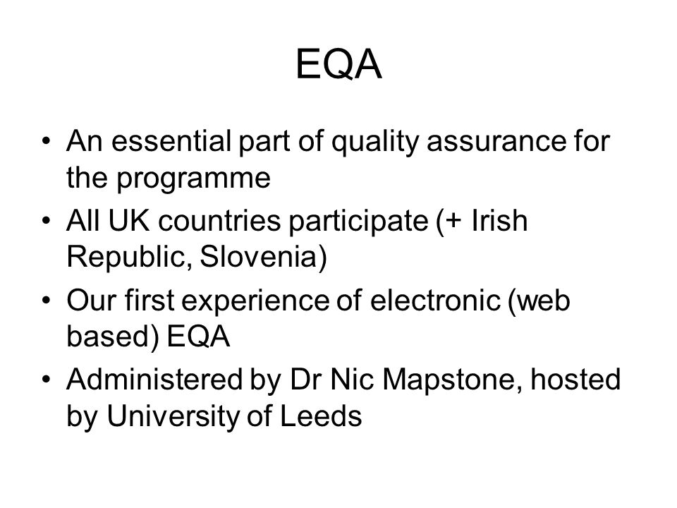 EQA An essential part of quality assurance for the programme