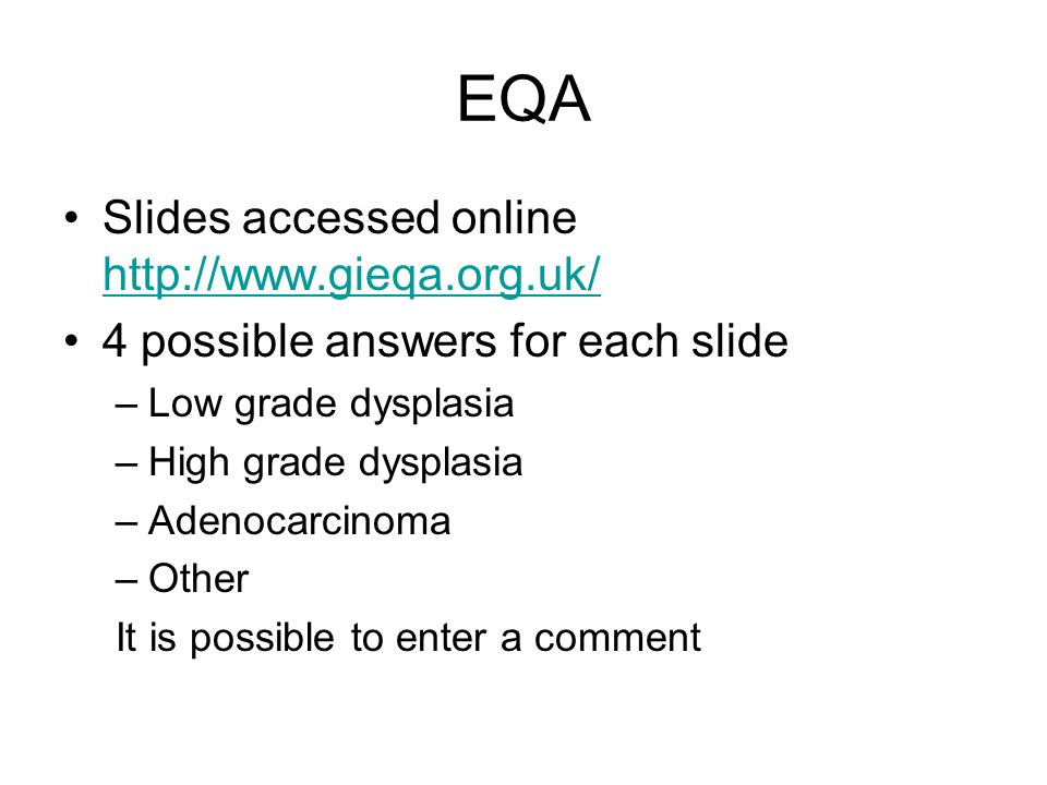 EQA Slides accessed online http://www.gieqa.org.uk/