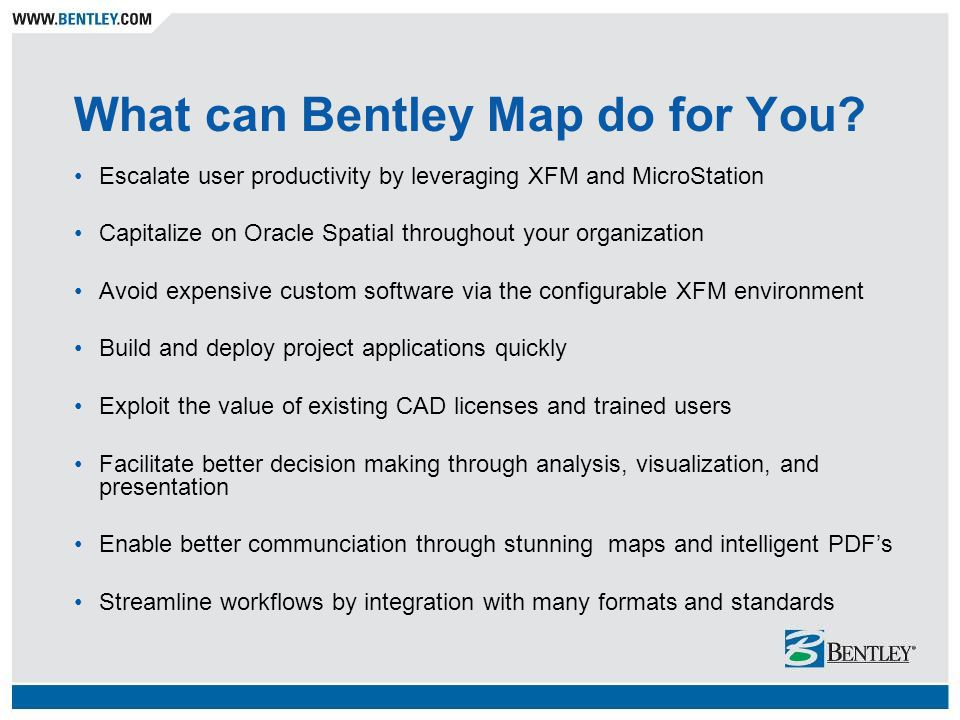 What can Bentley Map do for You
