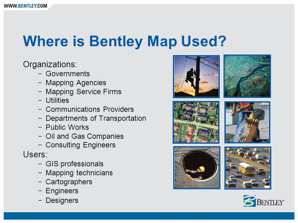 Where is Bentley Map Used