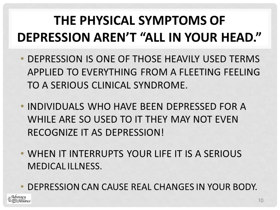 The physical symptoms of Depression aren't all in your head.