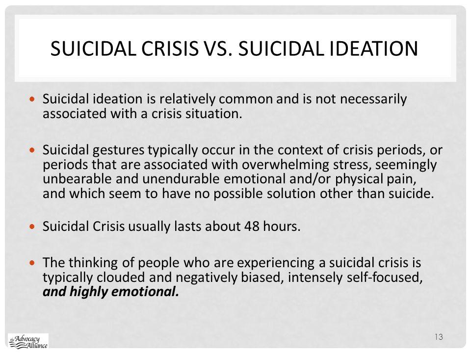 Suicidal crisis vs. suicidal ideation