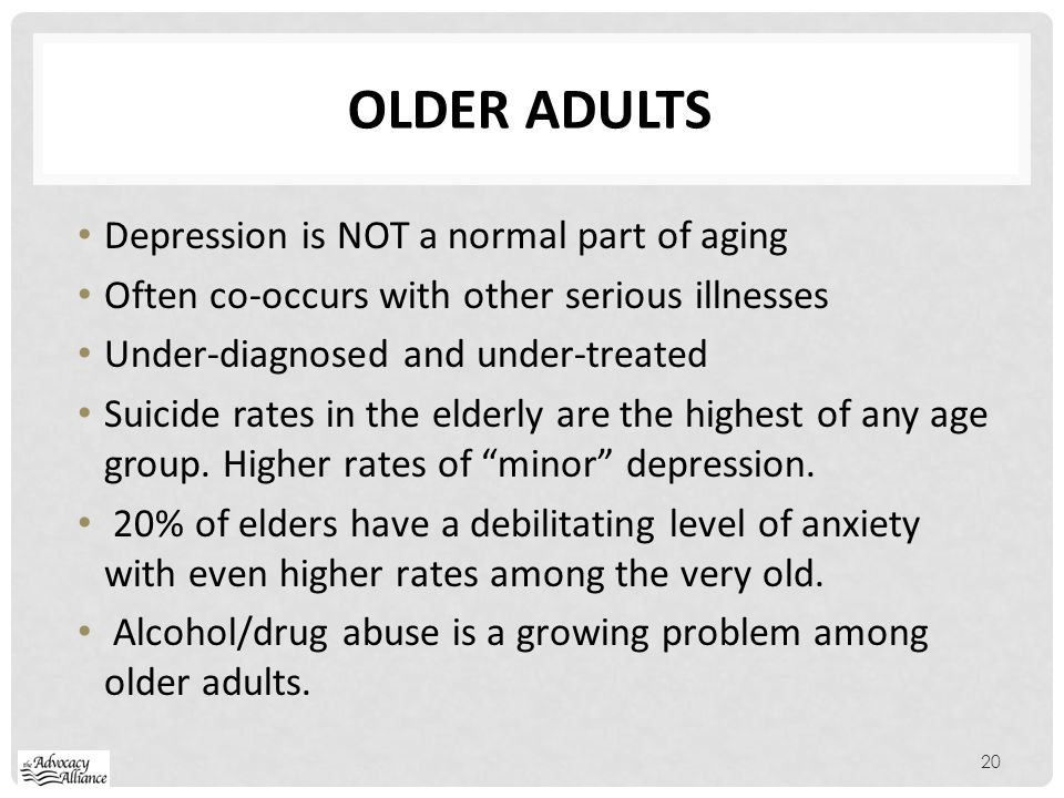 Older adults Depression is NOT a normal part of aging