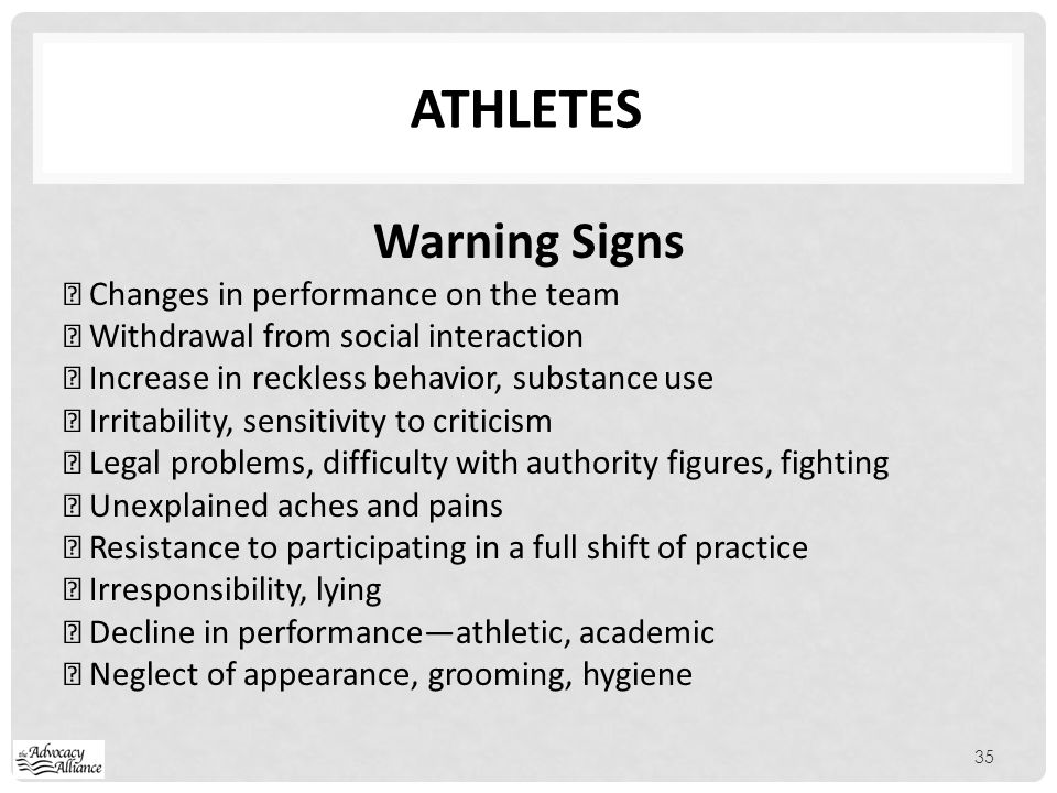 Athletes Warning Signs  Changes in performance on the team