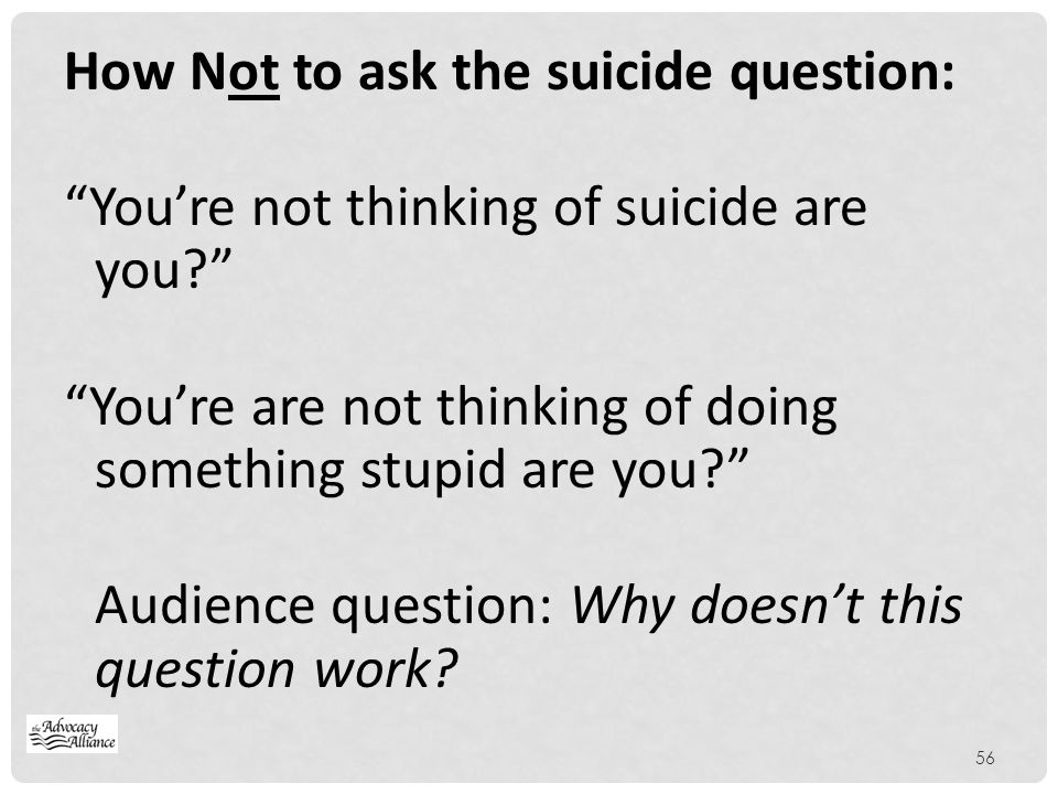 How Not to ask the suicide question:
