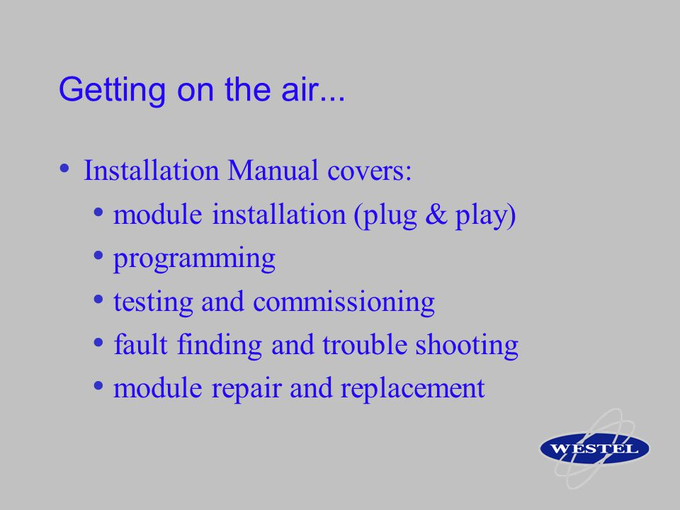 Getting on the air... Installation Manual covers: