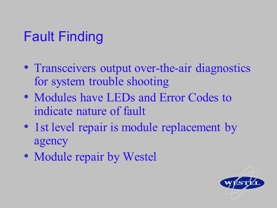 Fault Finding Transceivers output over-the-air diagnostics for system trouble shooting.