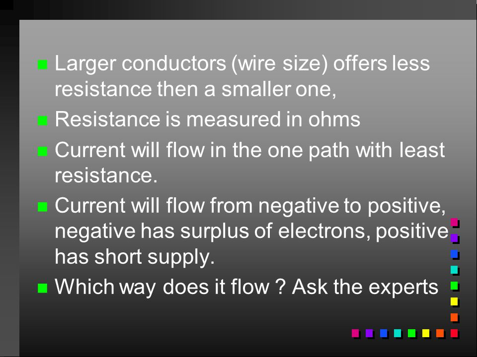 Larger conductors (wire size) offers less resistance then a smaller one,