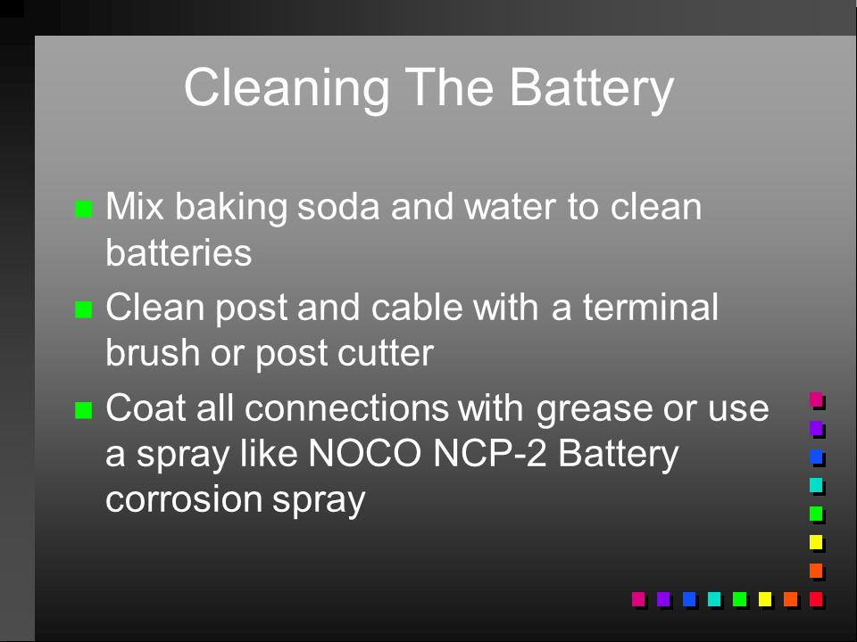 Cleaning The Battery Mix baking soda and water to clean batteries