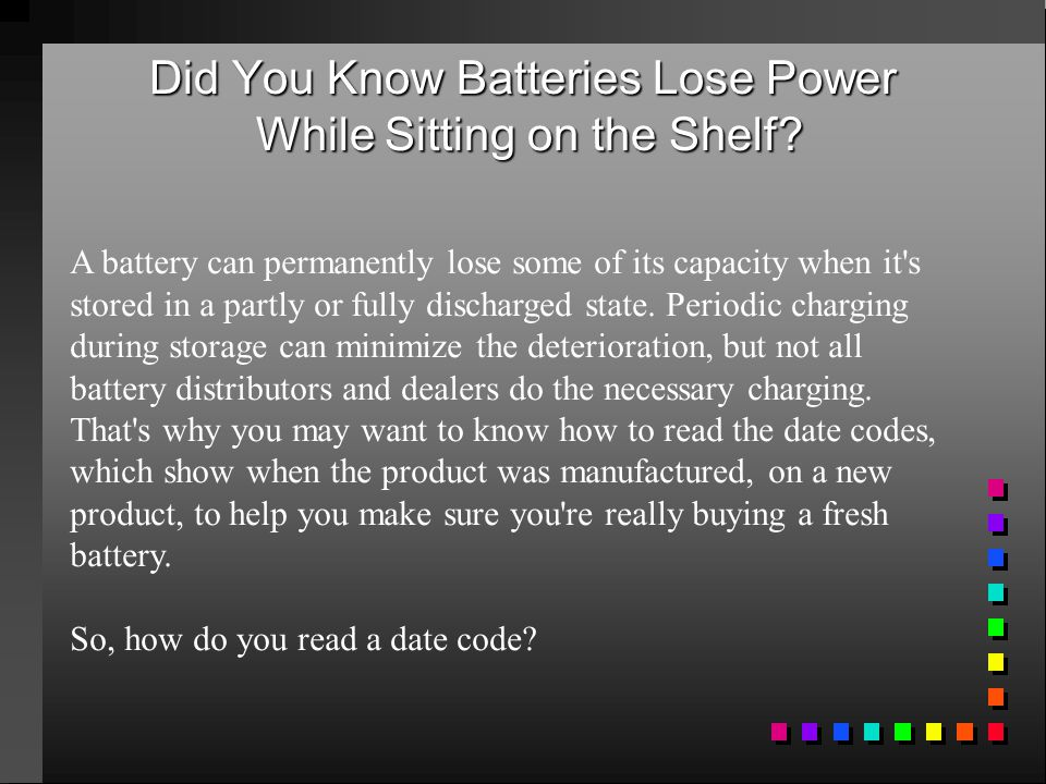 Did You Know Batteries Lose Power While Sitting on the Shelf