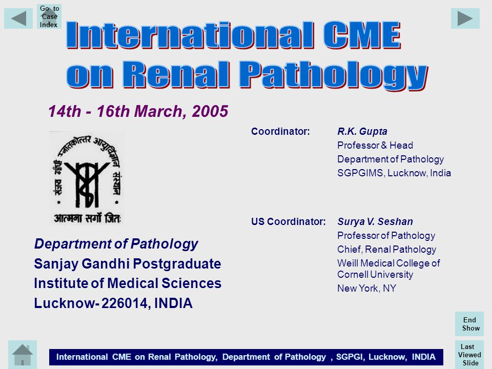 14th - 16th March, 2005 Sanjay Gandhi Postgraduate