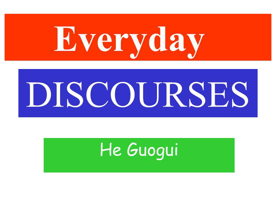Everyday DISCOURSES He Guogui