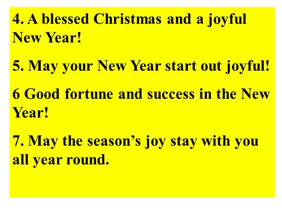 4. A blessed Christmas and a joyful New Year!