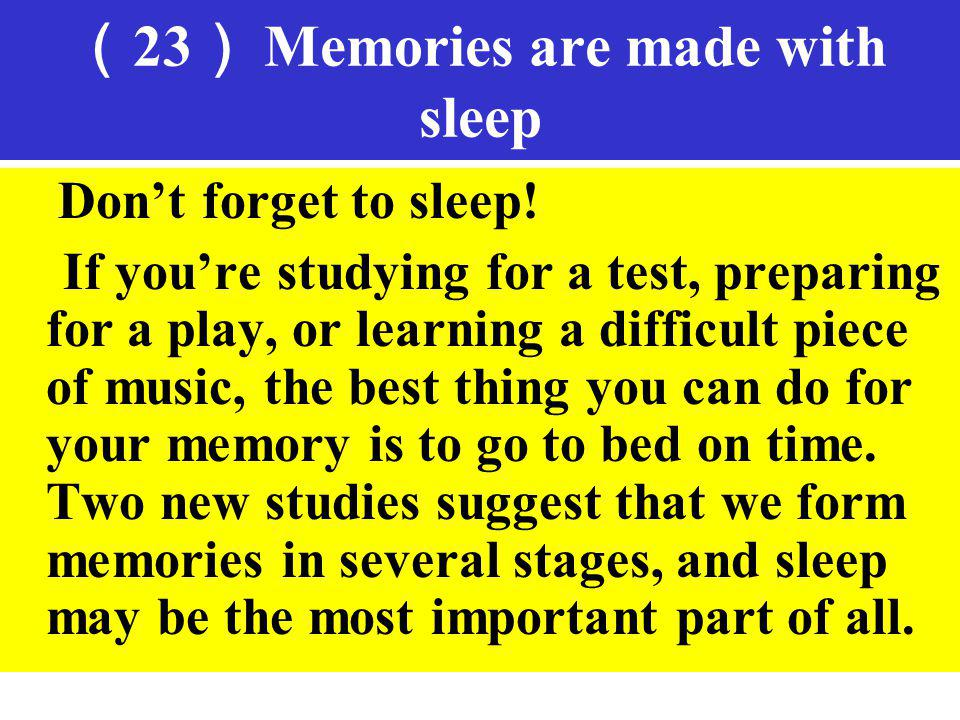 (23) Memories are made with sleep