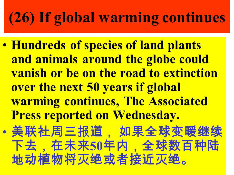 (26) If global warming continues
