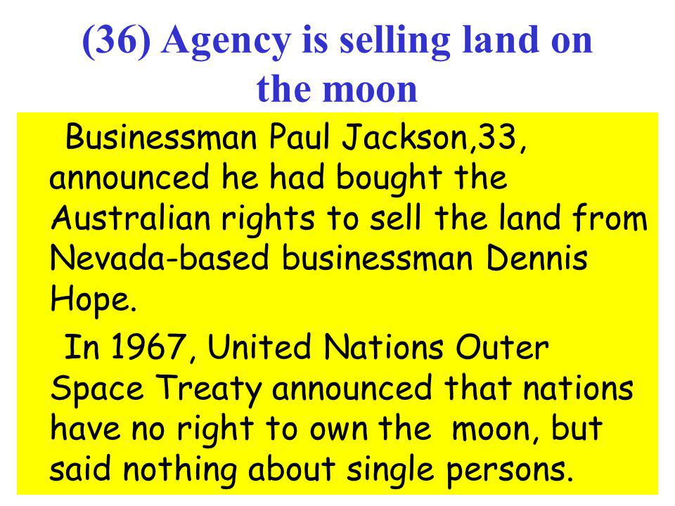 (36) Agency is selling land on the moon