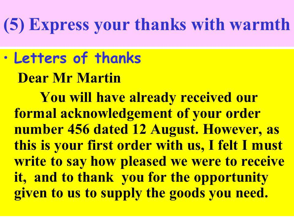 (5) Express your thanks with warmth