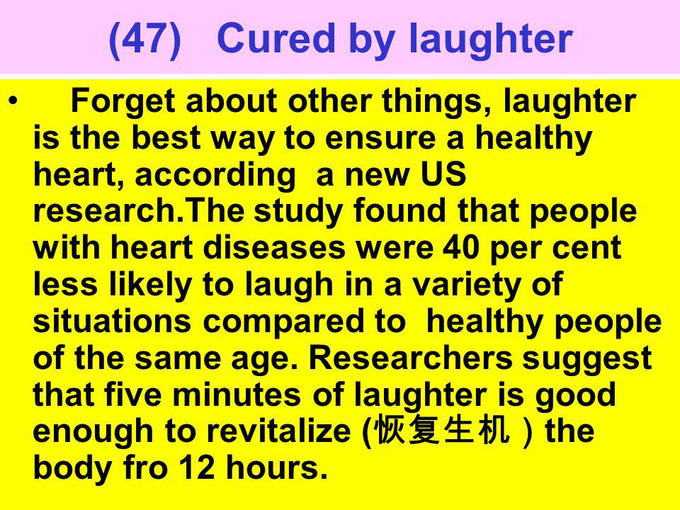 (47) Cured by laughter