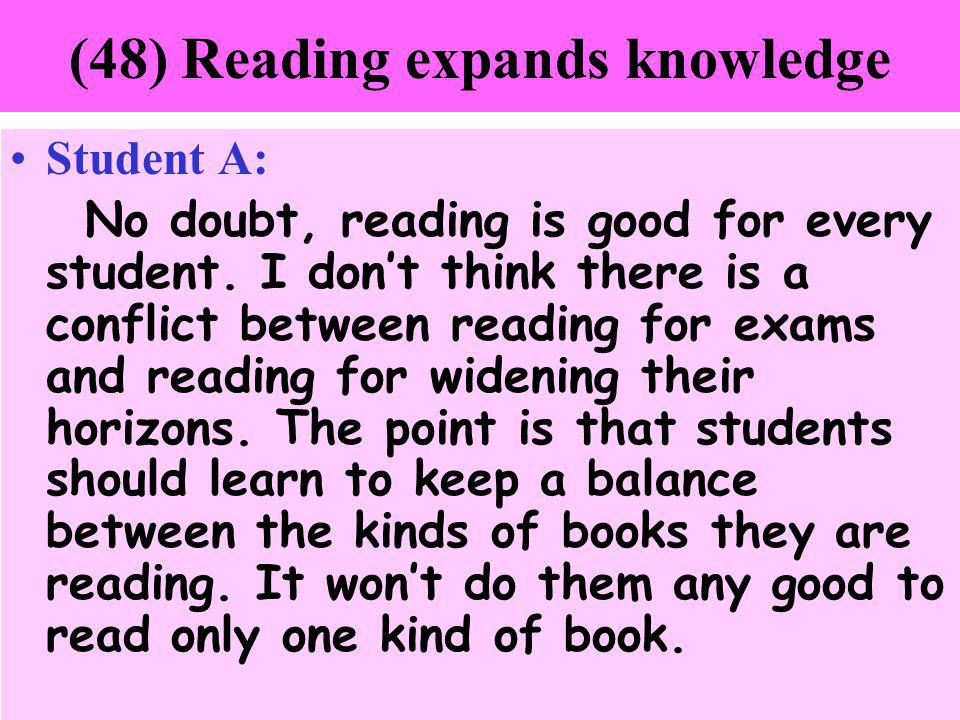 (48) Reading expands knowledge