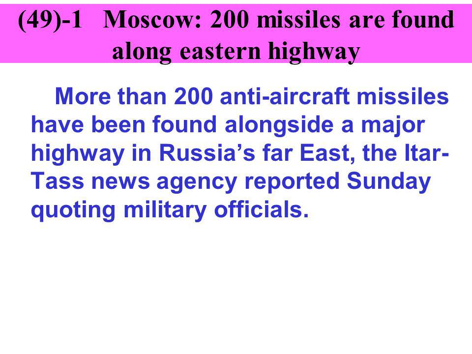 (49)-1 Moscow: 200 missiles are found along eastern highway