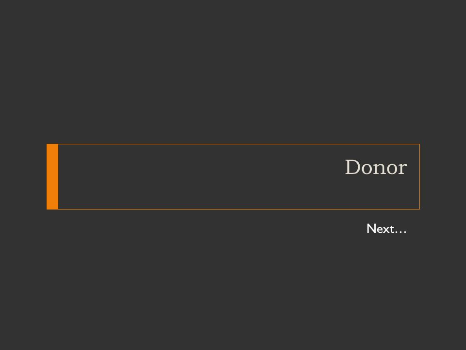 Donor Next…