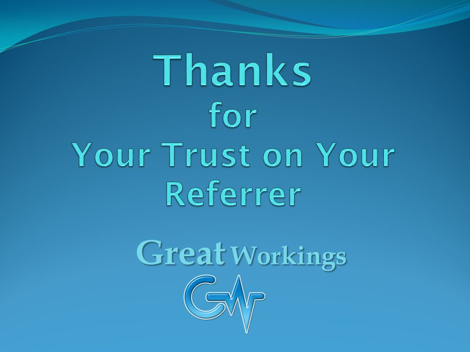 Thanks for Your Trust on Your Referrer