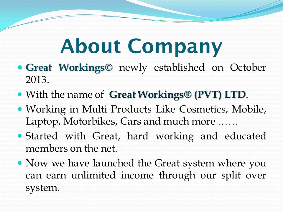 About Company Great Workings© newly established on October 2013.