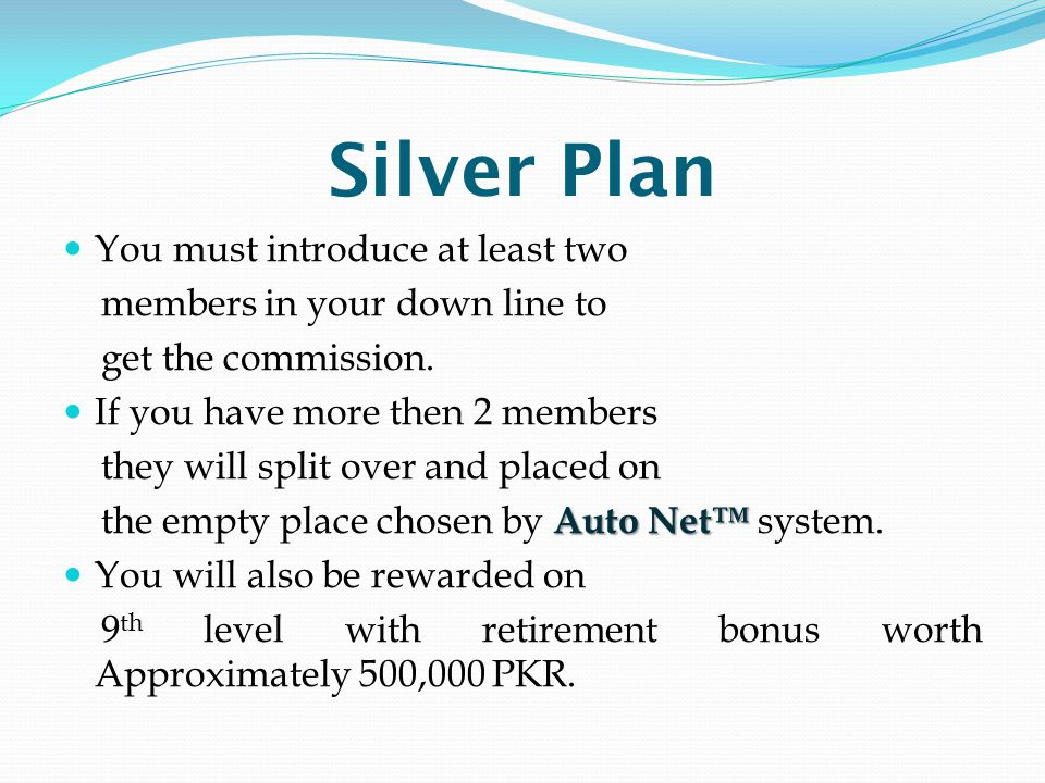 Silver Plan You must introduce at least two
