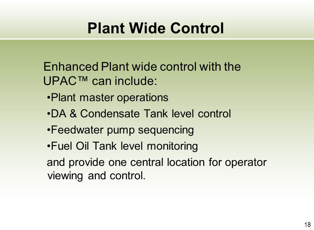Plant Wide Control Enhanced Plant wide control with the UPAC™ can include: Plant master operations.