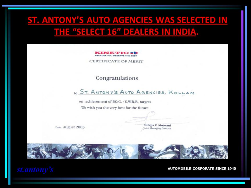 ST. ANTONY'S AUTO AGENCIES WAS SELECTED IN THE SELECT 16 DEALERS IN INDIA.