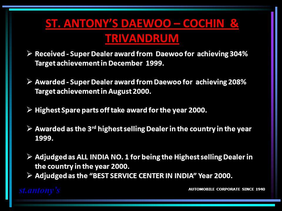 ST. ANTONY'S DAEWOO – COCHIN & TRIVANDRUM