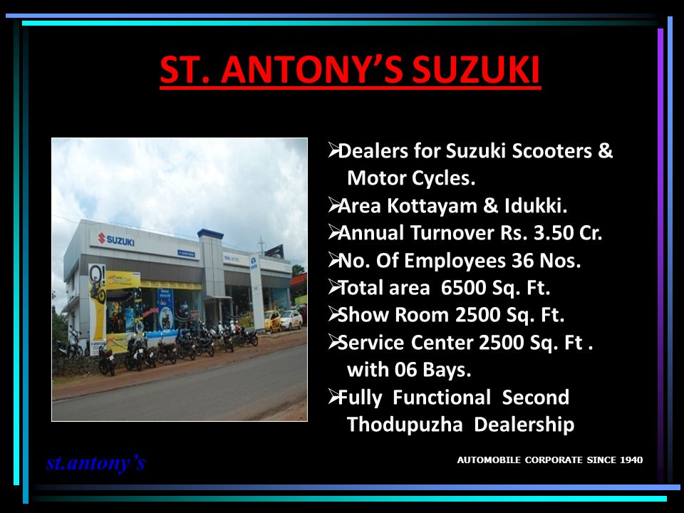 ST. ANTONY'S SUZUKI Dealers for Suzuki Scooters & Motor Cycles.