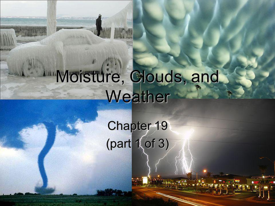 Moisture, Clouds, and Weather