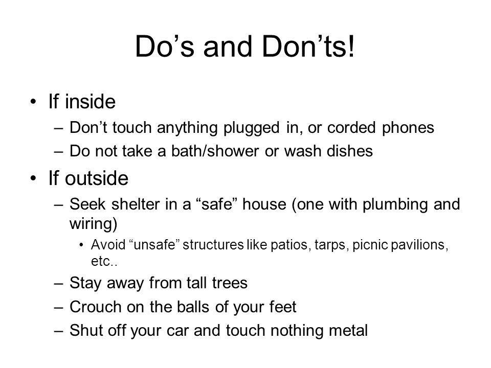 Do's and Don'ts! If inside If outside