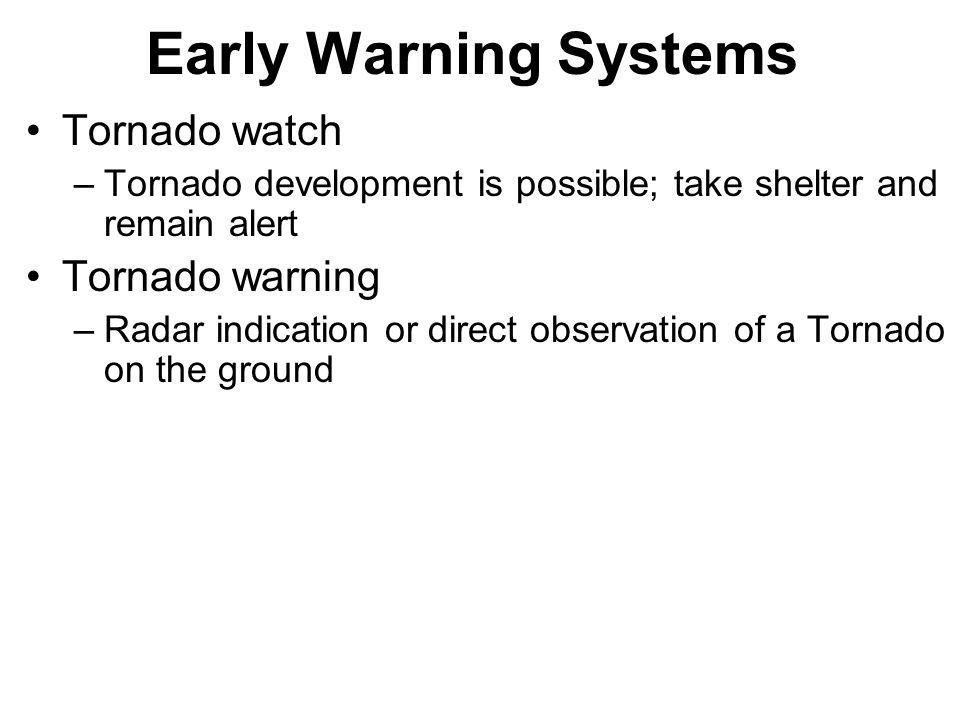 Early Warning Systems Tornado watch Tornado warning
