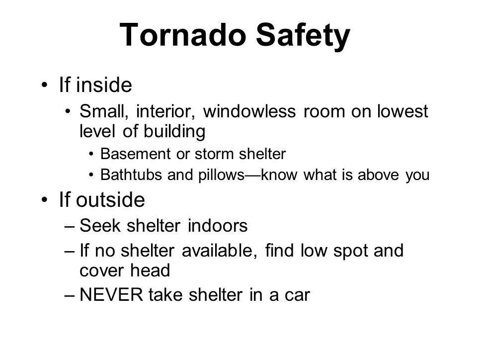 Tornado Safety If inside If outside