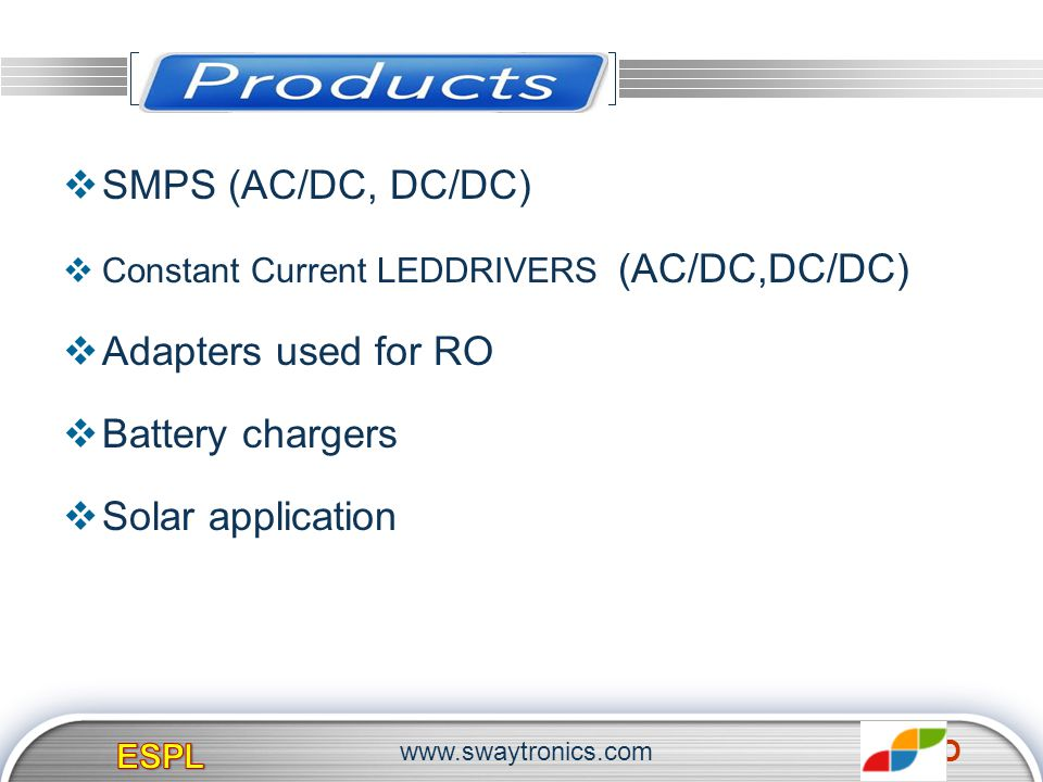 PRODUCTS SMPS (AC/DC, DC/DC) Adapters used for RO Battery chargers