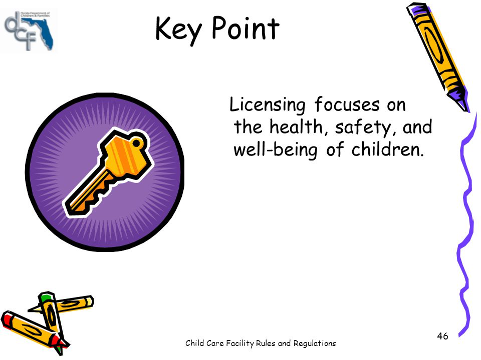 Key Point Licensing focuses on the health, safety, and well-being of children.