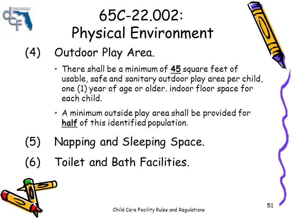 65C-22.002: Physical Environment