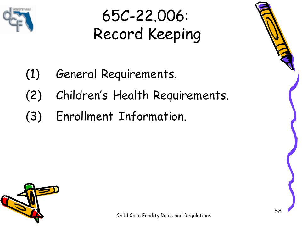 65C-22.006: Record Keeping (1) General Requirements.