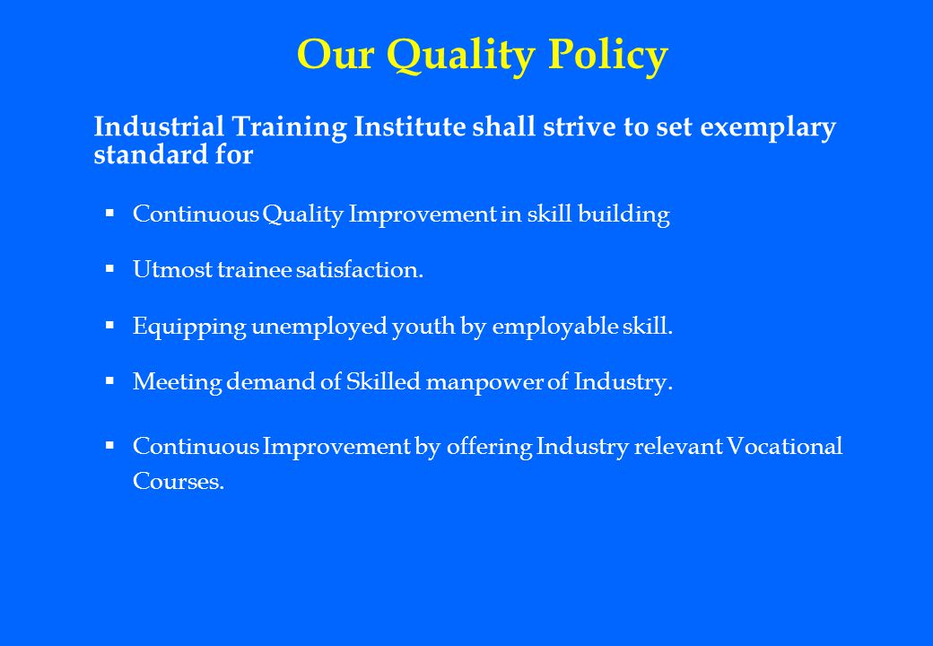 Our Quality Policy Continuous Quality Improvement in skill building