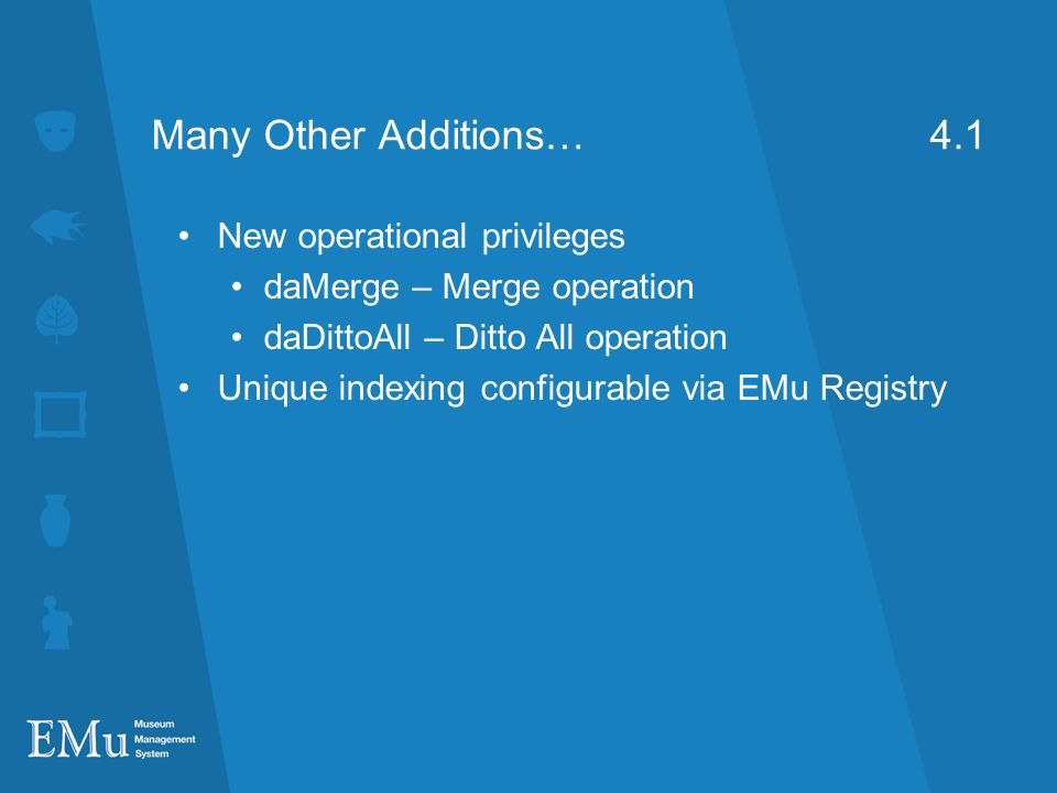 Many Other Additions… 4.1 New operational privileges
