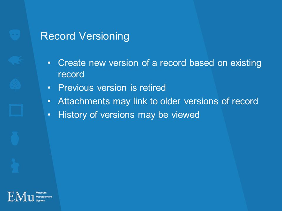 Record Versioning Create new version of a record based on existing record. Previous version is retired.